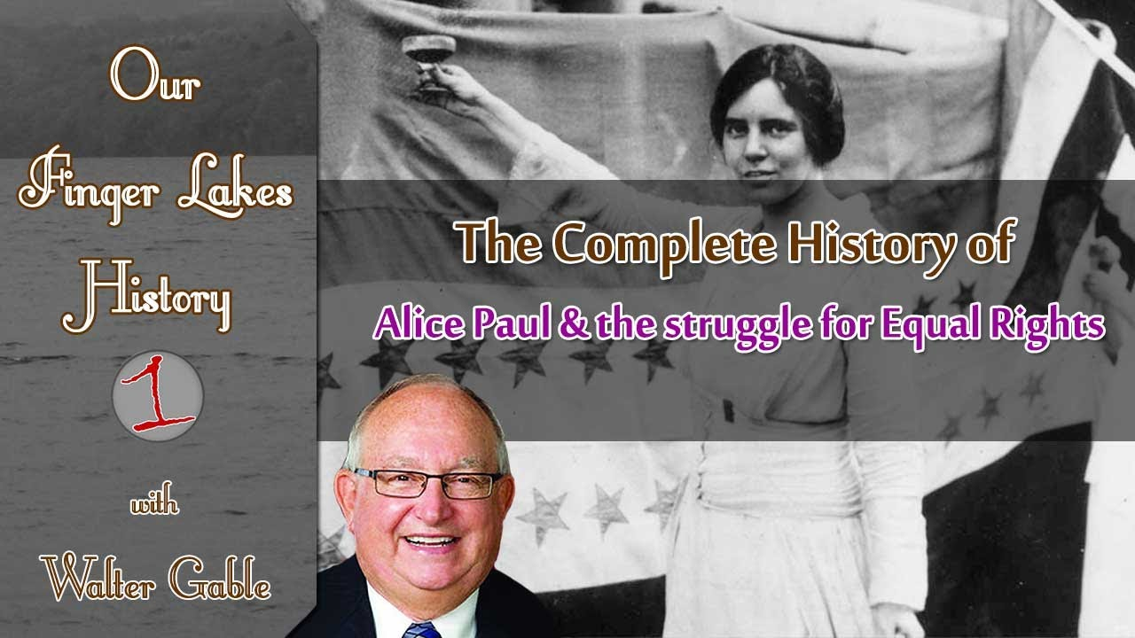 OUR FINGER LAKES HISTORY: Alice Paul, Seneca Falls & the struggle for Equal Rights (podcast)