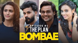 BOMBAE Web Series | S1E1 | The Plan | Latest Hindi Web Series 2018