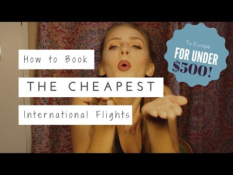 How to Book International Flights for LESS THAN $$500