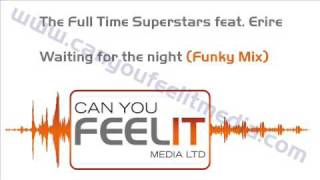 The Full Time Superstars feat. Erire - Waiting for the night (Funky mix edit)