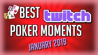 Best Twitch Poker Moments January 2019