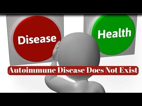 Autoimmune Disease Does Not Exist