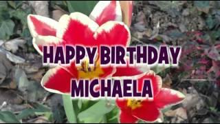 Happy Birthday Michaela - Geburtstagsgrüße & Geburtstagswünsche