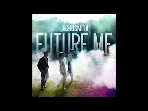 Echosmith - Future Me (Official...