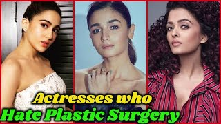 Bollywood Actresses Who Hate Plastic Surgery