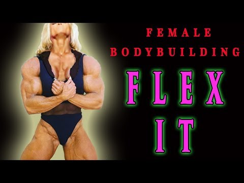 FEMALE BODYBUILDING – FLEX IT