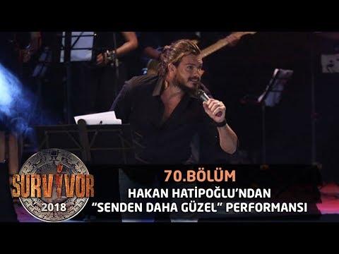Hakan Hatipoğlu 'Senden Daha Güzel' şarkısıyla sahnede... | 70.Bölüm | Survivor 2018