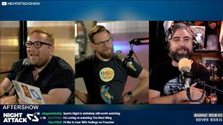 Night Attack #292: Aftershow