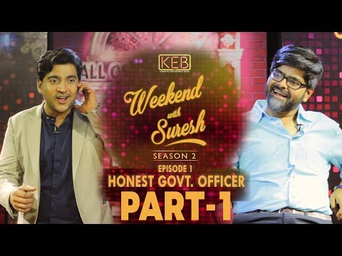 Weekend With Suresh | Honest Government Officer - Part 1 | KEB | S02E01