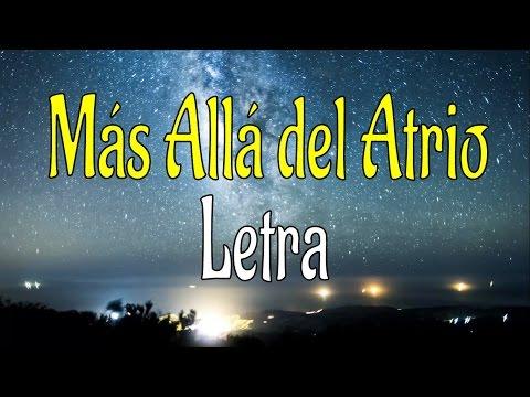 Mas allá del Atrio _ Canciones de la IURD con letra
