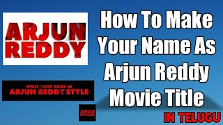 How to edit your name as ARJUN REDDY MOVIE FONT telugu video
