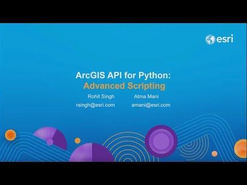 ArcGIS Python API: Advanced Scripting
