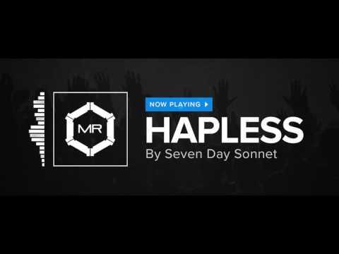 Клип Seven Day Sonnet - Hapless