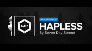 Seven Day Sonnet - Hapless [HD]