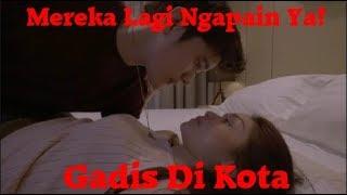HOT!!! FULL VIDEO GADIS DI KOTA VIDEO ORIGINAL SERIES NO SENSOR! LETS GO TO PARTY
