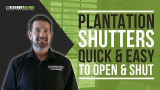 Plantation Shutters Are Quick And Easy To Open And Shut