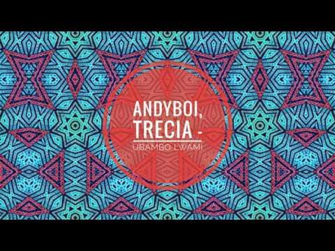 Andyboi ft Trecia - Ubambo Lwami