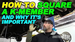 How To Square a K Member and Why It's Important