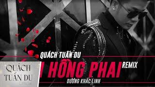 Cánh Hồng Phai Remix - Quách Tuấn Du