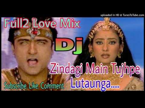 Zindagi Mein Tujhpe Lutaunga    Full2 Love Mix Popular_Dj Song