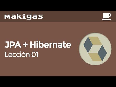 Java: JPA + Hibernate – 1. La persistencia es clave