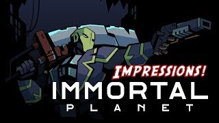 Immortal Planet Impressions and the Surprise Bad Ending