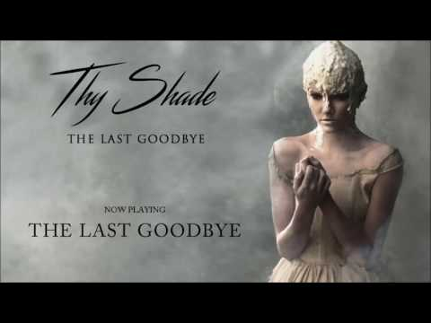 THY SHADE - The Last Goodbye Full Album