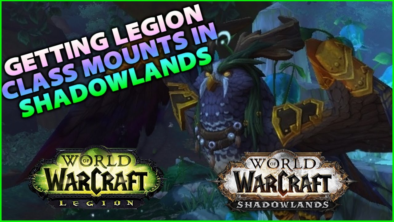 How To Get Your Legion Class Mount In World Of Warcraft Shadowlands Youtube