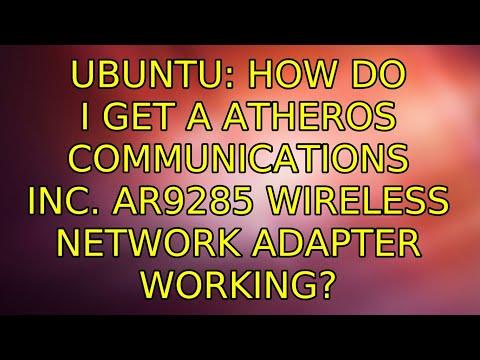 Ubuntu: How Do I Get A Atheros Communications Inc. AR9285 Wireless Network Adapter Working?