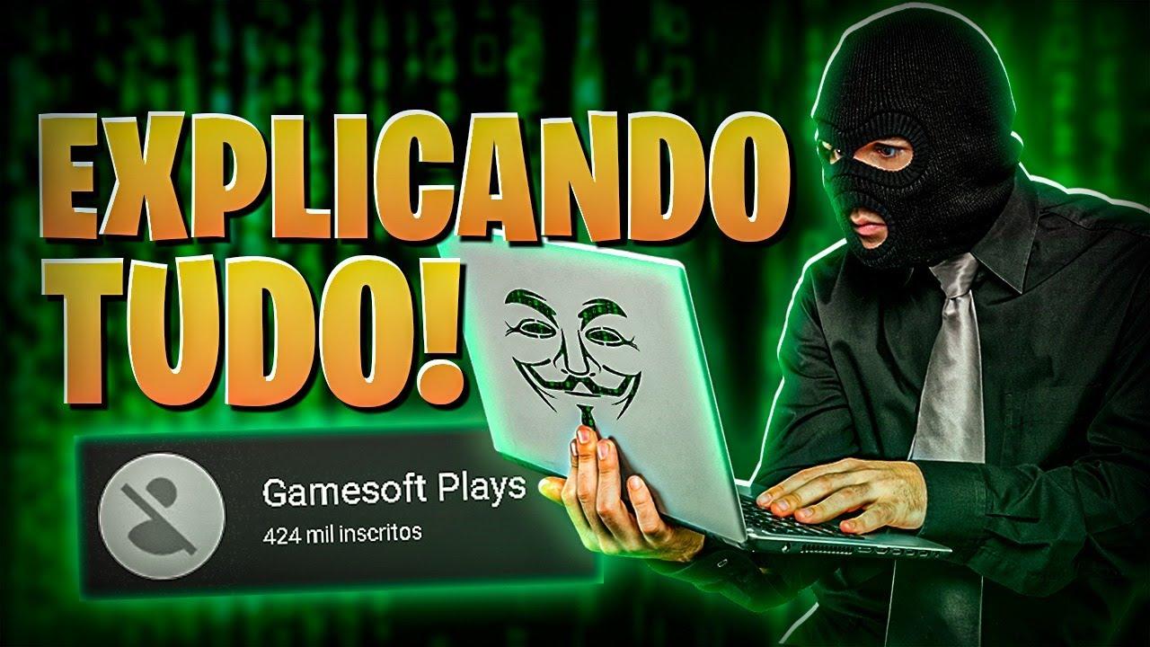CANAL GAMESOFT PLAYS HACKEADO! EXPLICAÇÃO COMPLETA FEITA PELO PRÓPRIO GUILHERME