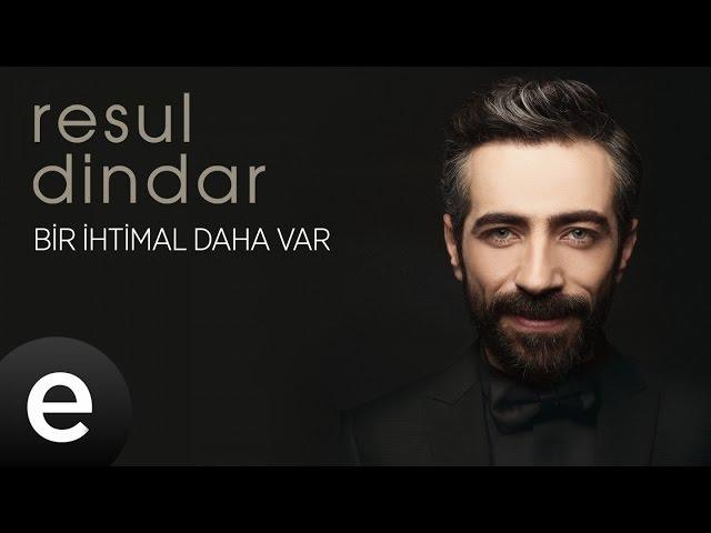 Resul Dindar - Bir İhtimal Daha Var - Official Audio #aşkımeşk #resuldindar - Esen Müzik