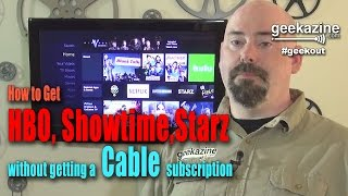 How to Get HBO, Showtime, Starz without a Cable Subscription
