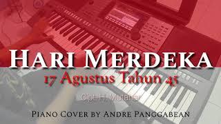 Download Hari Merdeka (17 Agustus Tahun 45)   Piano Cover by Andre Panggabean