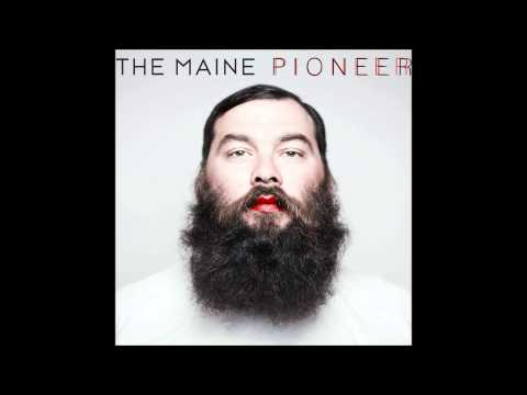 The Maine - My Heroine (Pioneer)