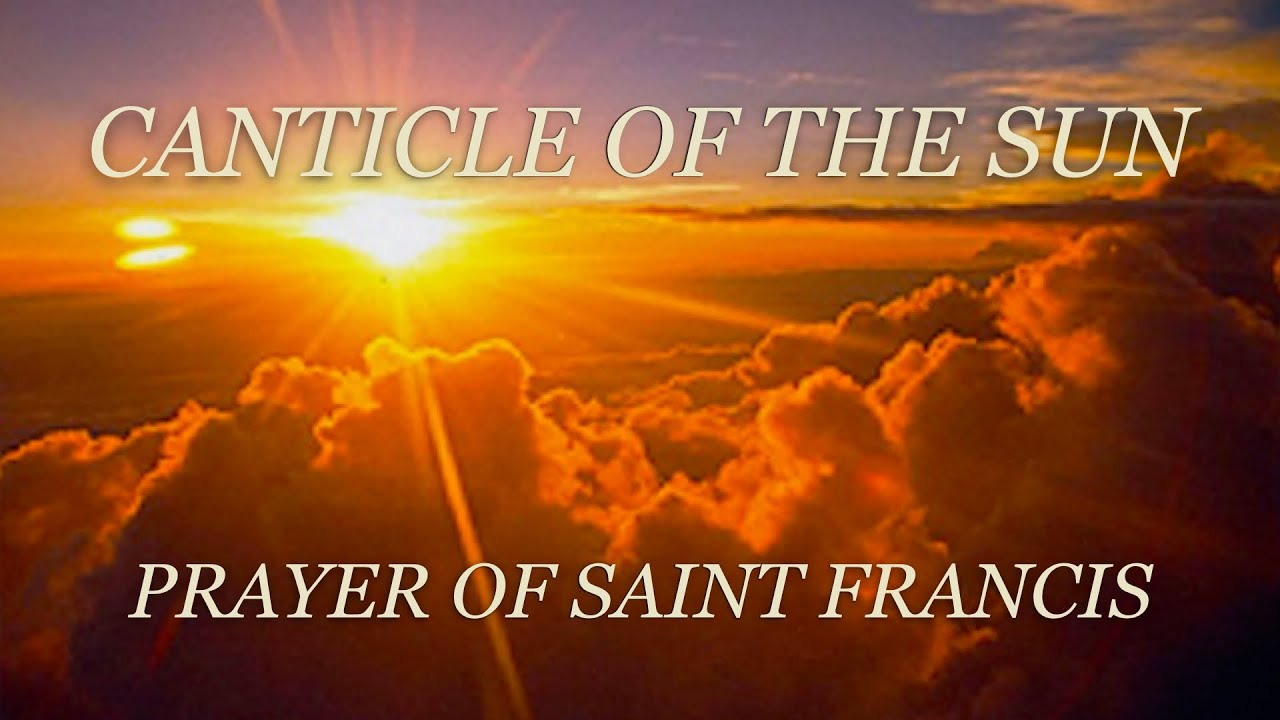 Canticle of the Sun: Prayer of St Francis of Assisi - Music