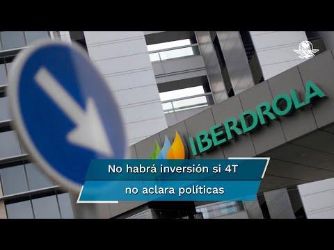 Iberdrola amaga con no invertir en México  #EnPortada