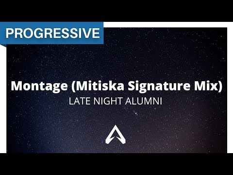 Late Night Alumni - Montage (Mitiska Signature Mix)