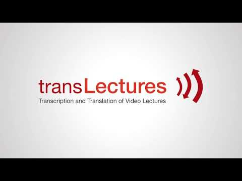 transLectures - Transcription and Translation of Video Lectures