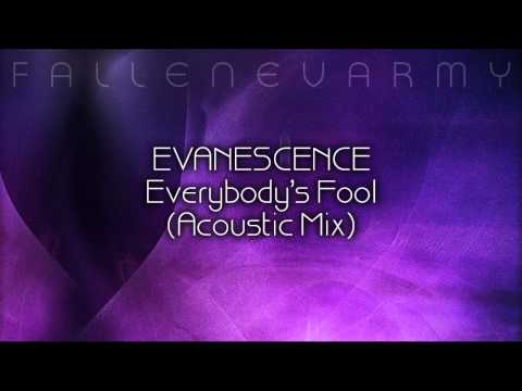 Evanescence - Everybody's Fool (Acoustic Mix) by FallenEvArmy