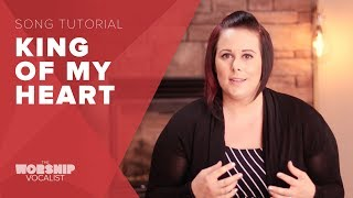 "How to Sing ""King of My Heart"" (Bethel/John Mark McMillan)"