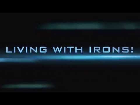Living with Irons!