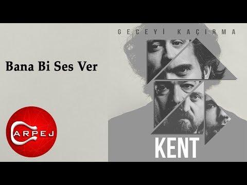 Kent - Bana Bi Ses Ver (Official Audio)