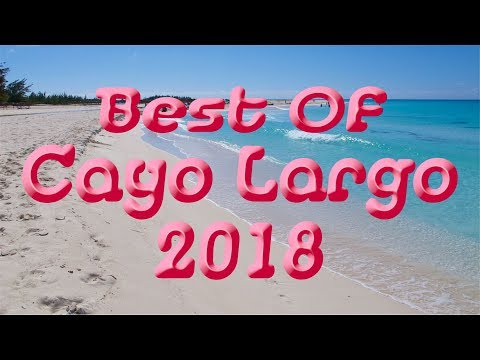 Best Of Cayo Largo 2018