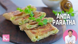 Anda Parantha Egg Parantha | Kunal Kapur Recipes | Indian Breakfast Recipes
