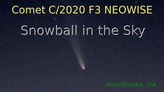 [7c][4k] Snowball in the Sky: Comet NEOWISE visible NOW. Footage from Arnoldsville, GA 07/11/2020