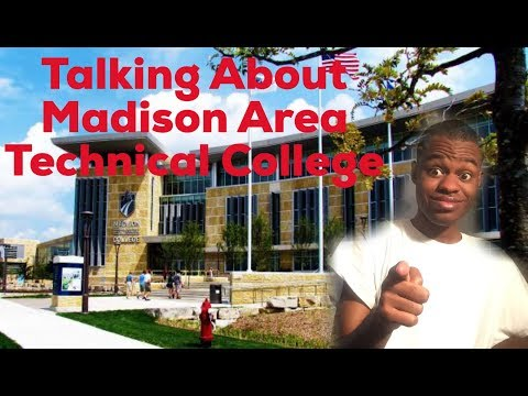 The Madison Area Technical College Experience Part 1