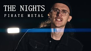 Avicii - The Nights (PIRATE ROCK/METAL COVER)
