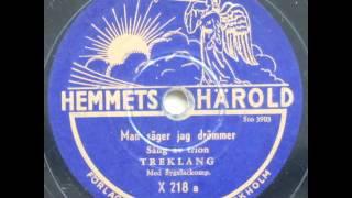 Man säger jag drömmer - Treklang 1949