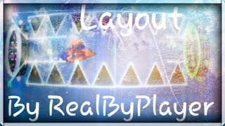 Layout By RealByPlayer - Geometry Dash 2.0 - ByPlayer