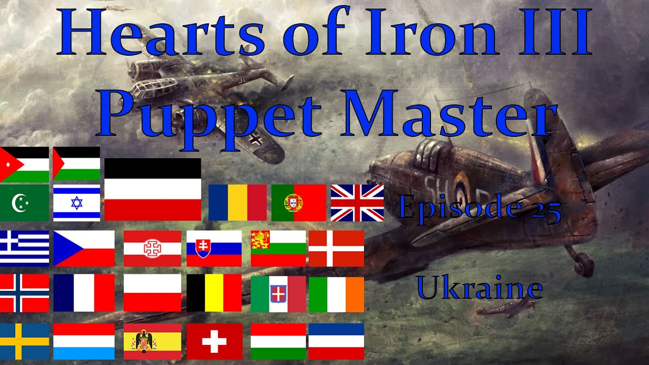 Hearts of Iron III Puppet Master: Episode 25 - Ukraine